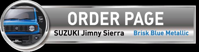 ORDER PAGE | SUZUKI Jimny Sierra | Brisk Blue Metallic