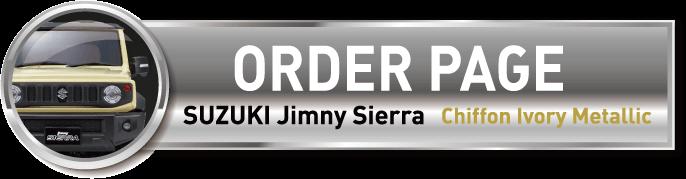 ORDER PAGE | SUZUKI Jimny Sierra | Chiffon Ivory Metallic
